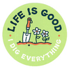 Life Is Good I Dig Everything Sticker