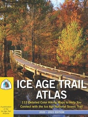 Ice Age Trail Atlas (2020-2022 Edition)